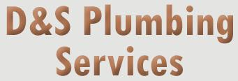 D & S PLUMBING SERVICES